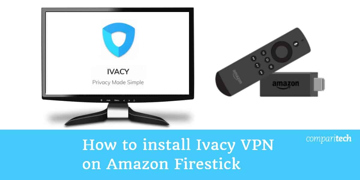 Cómo instalar Ivacy VPN en Amazon Firestick