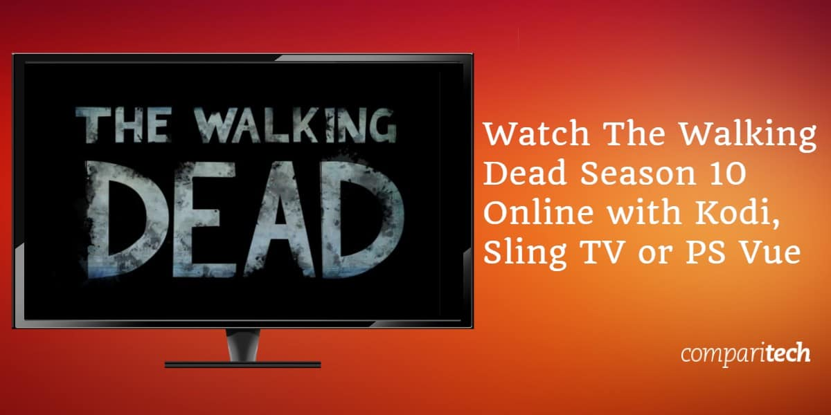 Assista The Walking Dead 10 ª Temporada Online com Kodi, Sling TV ou PS Vue